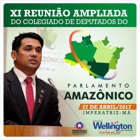 Deputado Wellington convida a população maranhense para participar da XI Reunião do Parlamento Amazônico, em Imperatriz