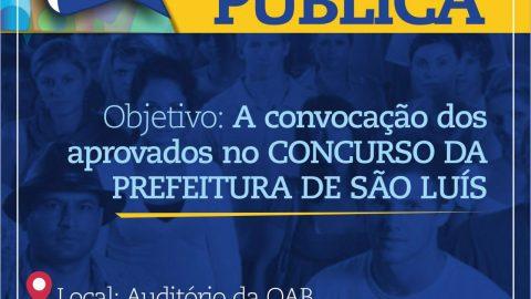 Deputado Wellington convida a população para audiência que discutirá convocação de aprovados no concurso da Prefeitura de São Luís