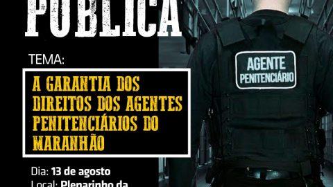 Deputado Wellington convida população para audiência que debaterá os direitos dos Agentes Penitenciários do Maranhão