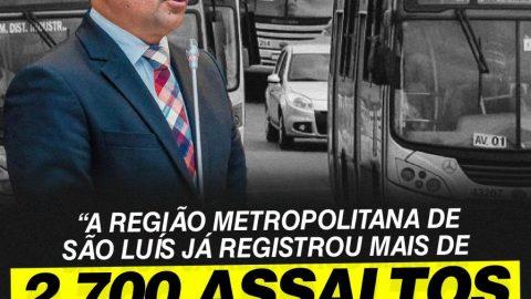 """""""A falta de segurança e o grande número de assaltos a ônibus em São Luís assustam a população"""", alerta deputado Wellington"""