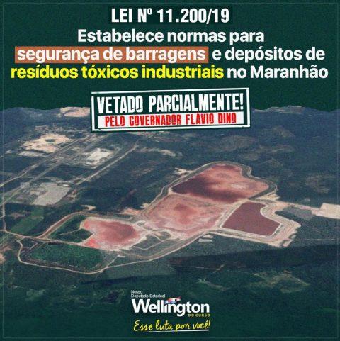 Flávio Dino veta parcialmente lei do deputado Wellington que institui normas de segurança em barragens no Maranhão