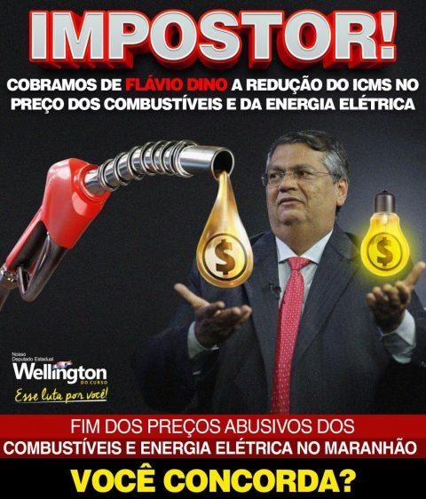 Wellington do Curso volta a cobrar de Flávio Dino redução do ICMS dos combustíveis e da energia elétrica no Maranhão