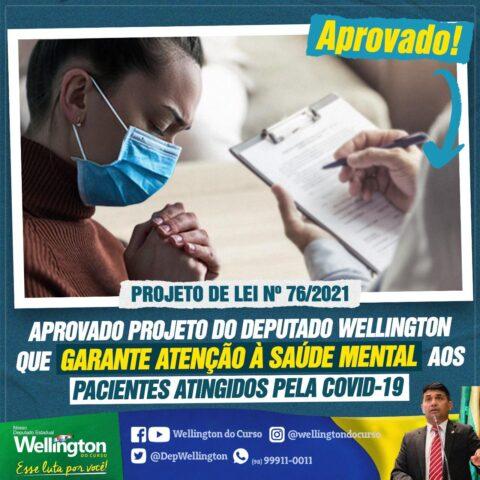 Aprovado projeto do Deputado Wellington que garante atenção à saúde mental aos pacientes atingidos pela COVID-19