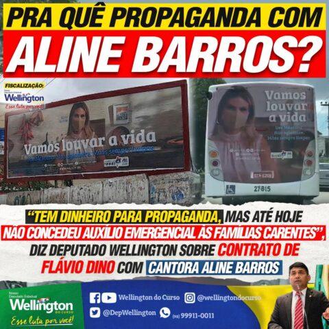 """""""Tem dinheiro para propaganda, mas até hoje não concedeu auxílio emergencial às famílias carentes"""", diz deputado Wellington sobre contrato de Flávio Dino com cantora Aline Barros"""